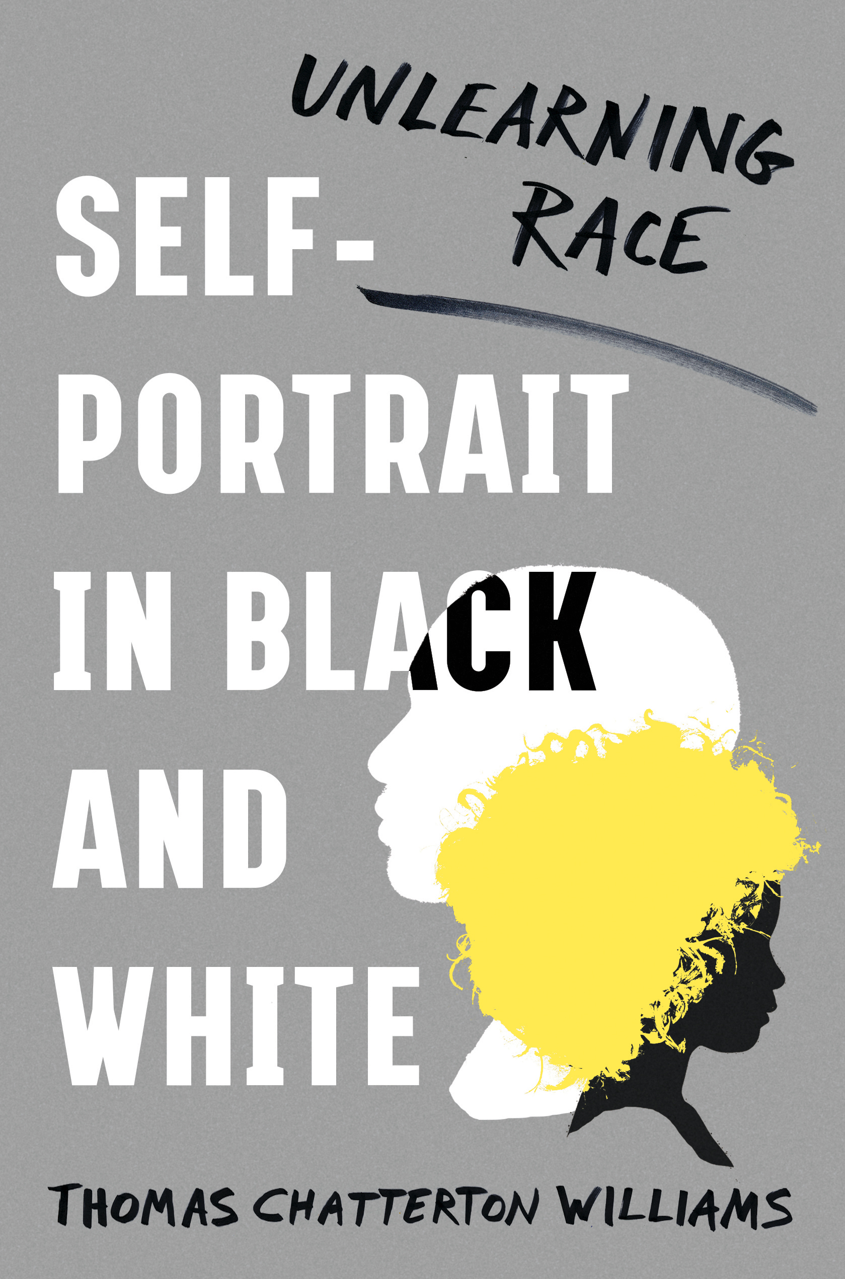 """""""A standout memoir that digs into vital contemporary questions of race and self-image....succeeds spectacularly for three main reasons: the author's relentlessly investigative thought process, consistent candor, and superb writing style. Almost every page contains at least one sentence so resonant that it bears rereading for its impact....An insightful, indispensable memoir."""" -   Kirkus  (starred review)   A reckoning with the way we choose to see and define ourselves,  Self-Portrait in Black and White  is the searching story of one American family's multigenerational transformation from what is called black to what is assumed to be white. Thomas Chatterton Williams, the son of a """"black"""" father from the segregated South and a """"white"""" mother from the West, spent his whole life believing the dictum that a single drop of """"black blood"""" makes a person black. This was so fundamental to his self-conception that he'd never rigorously reflected on its foundations—but the shock of his experience as the black father of two extremely white-looking children led him to question these long-held convictions.  """"It is not that I have come to believe that I am no longer black or that my daughter is white,"""" Williams writes. """"It is that these categories cannot adequately capture either of us."""" Beautifully written and bound to upset received opinions on race,  Self-Portrait in Black and White  is an urgent work for our time."""