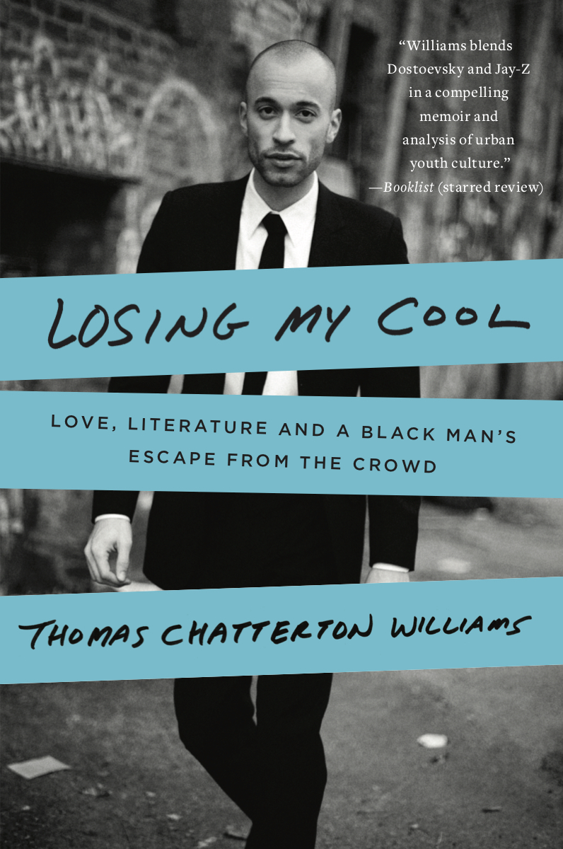 """""""A provocative, intellectual memoir"""" ( USA Today )—from a remarkable, new literary voice  Growing up, there were three things in life that Thomas Chatterton Williams knew he loved—his parents, literature, and the intoxicating hip-hip culture that surrounded him. For years, he managed to juggle two disparate lifestyles—""""keeping it real"""" in his friends' eyes and studying for the SATs under his father's strict tutelage—until it all threatened to spin out of control. Written with remarkable candor and emotional depth,  Losing My Cool portrays the allure and danger of hip-hop culture with the accuracy and authority of a true fan who's lived through it all—as well as the saving grace of literature and the power of the bond between father and son.   """" A very talented writer…is transformed from a skinny teenager who shoots hoops, gets into bloody brawls and smacks his girlfriend, into a philosophy major and author. The credit goes to his father, a black man who came from a far grimmer background…[Williams] also realizes that he is free in a way his father never was, a revelation that strikes him as 'both deeply tragic and extremely hopeful.' So is this book.""""— New York Times Book Review"""