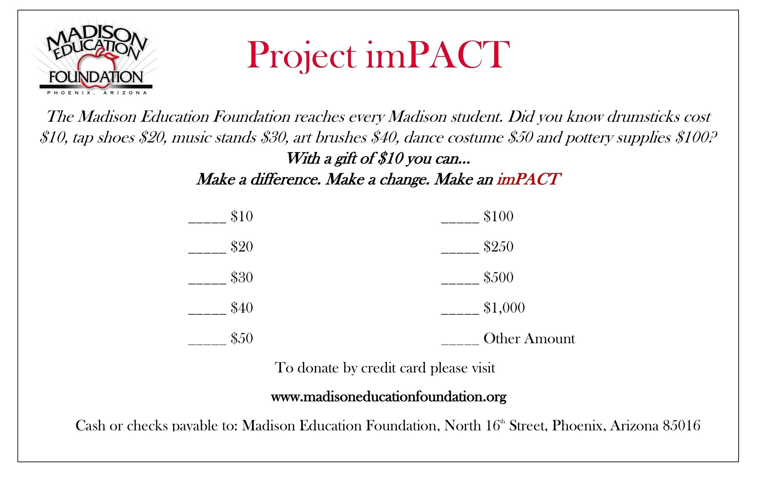 Project Impact - The Madison Education Foundation reaches every Madison student which is approximately 6,000 students or 12,000 hands! With a gift of $10 you can make a pact with the Foundation to imPACT ALL district students through the enhancement of arts education.DONATE NOW!