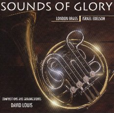 """Sounds of Glory"" by London Brass and Israel Edleson, with original composition and arrangements by David Louis.    Available for purchase."
