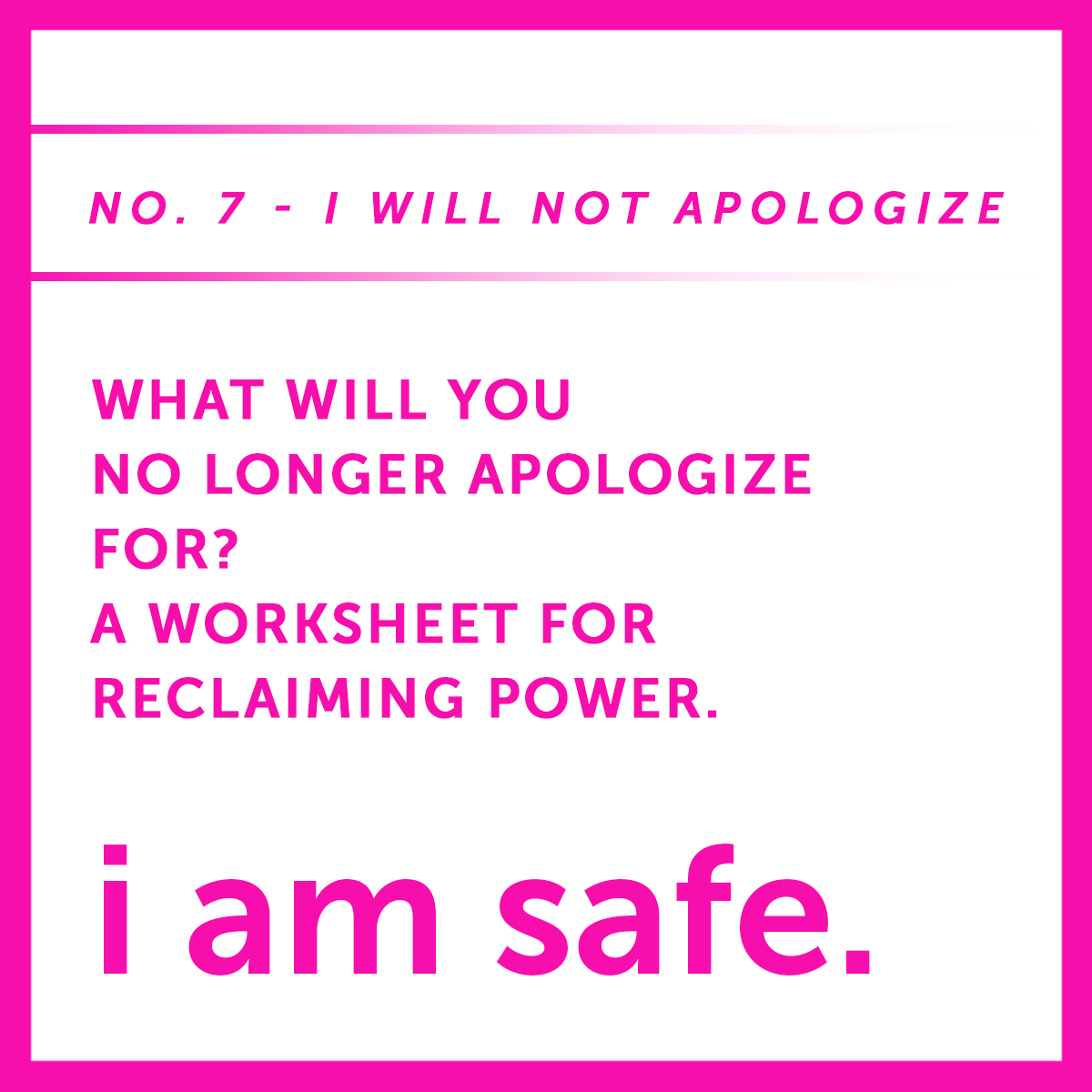 I AM SAFE seven i will not apologize.jpg