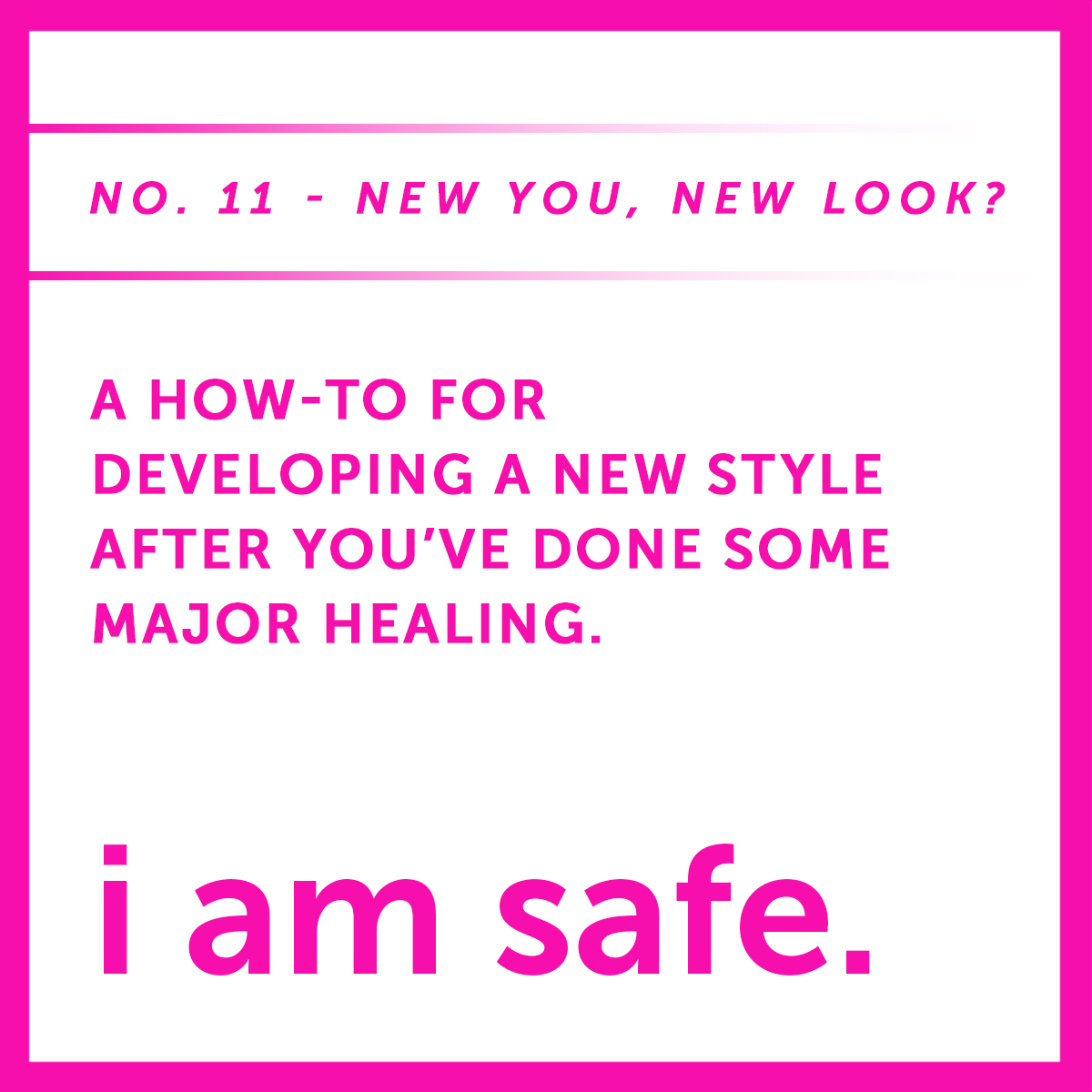 I AM SAFE eleven new you new look.jpg