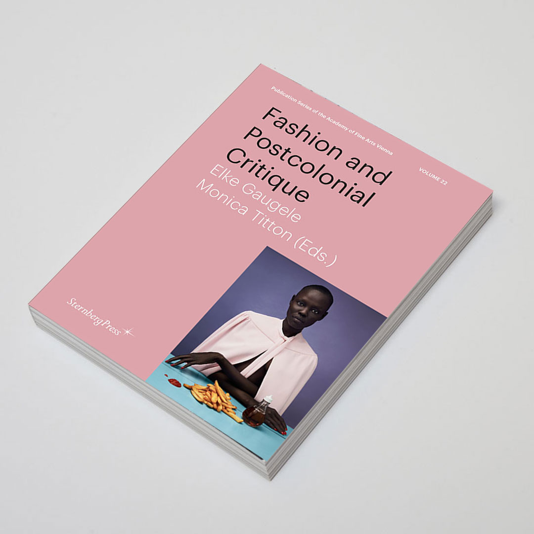 Fashion and Postcolonial Critique - (Sternberg Press, 2018)Contributed an essay to Elke Gaugele and Monica Titton's academic book for the Academy of Fine Arts Vienna.