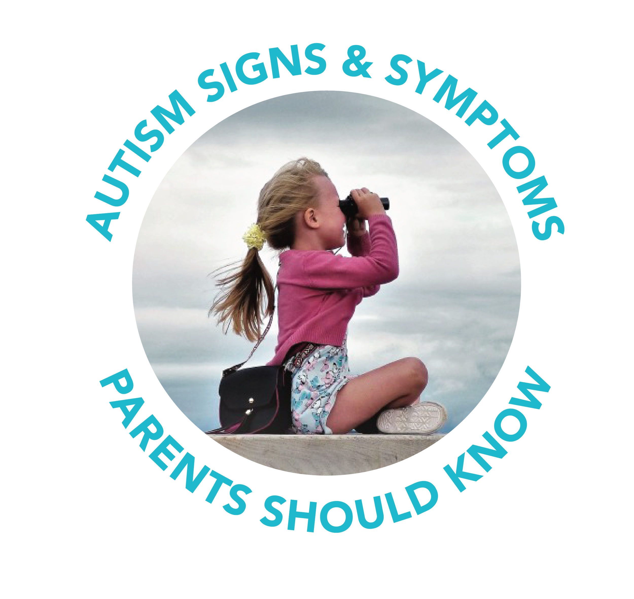Autism Signs and Symptoms - What Parents Need to Know