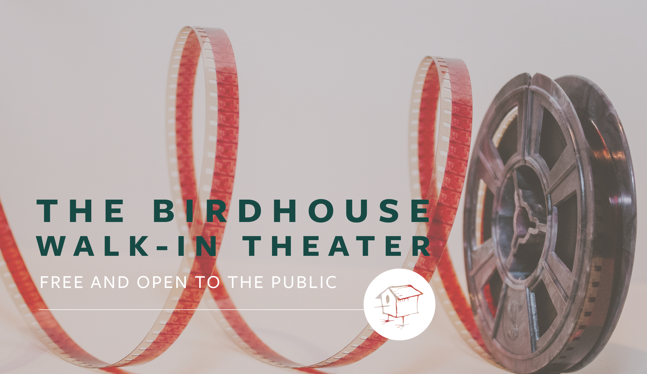 The Birdhouse Walk-In Theater