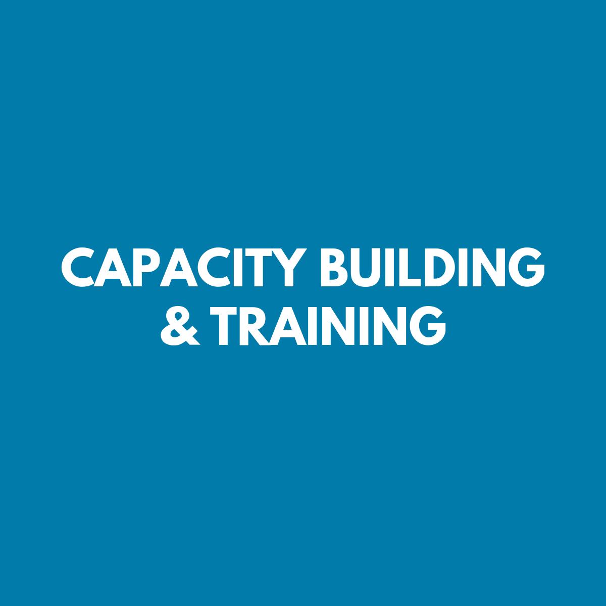 Capacity Building & Training
