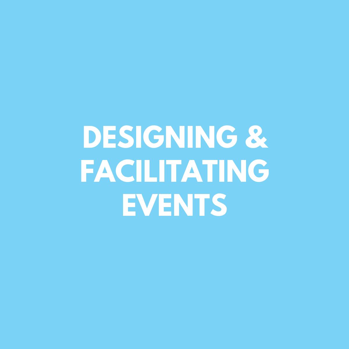 Designing & Facilitating Events