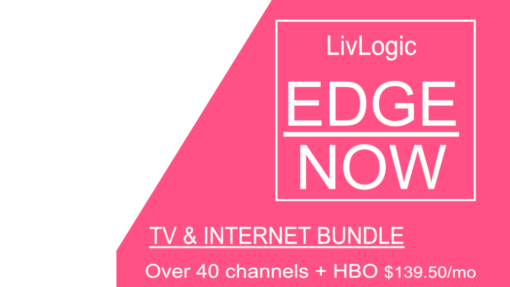 GET THE EDGE! - With EDGE NOW you get the power of high speed internetcombined with the best in entertainment over 40 channels andLive TV on the go with the mobile app. Record and watch your showswhen you want with Cloud DVR!