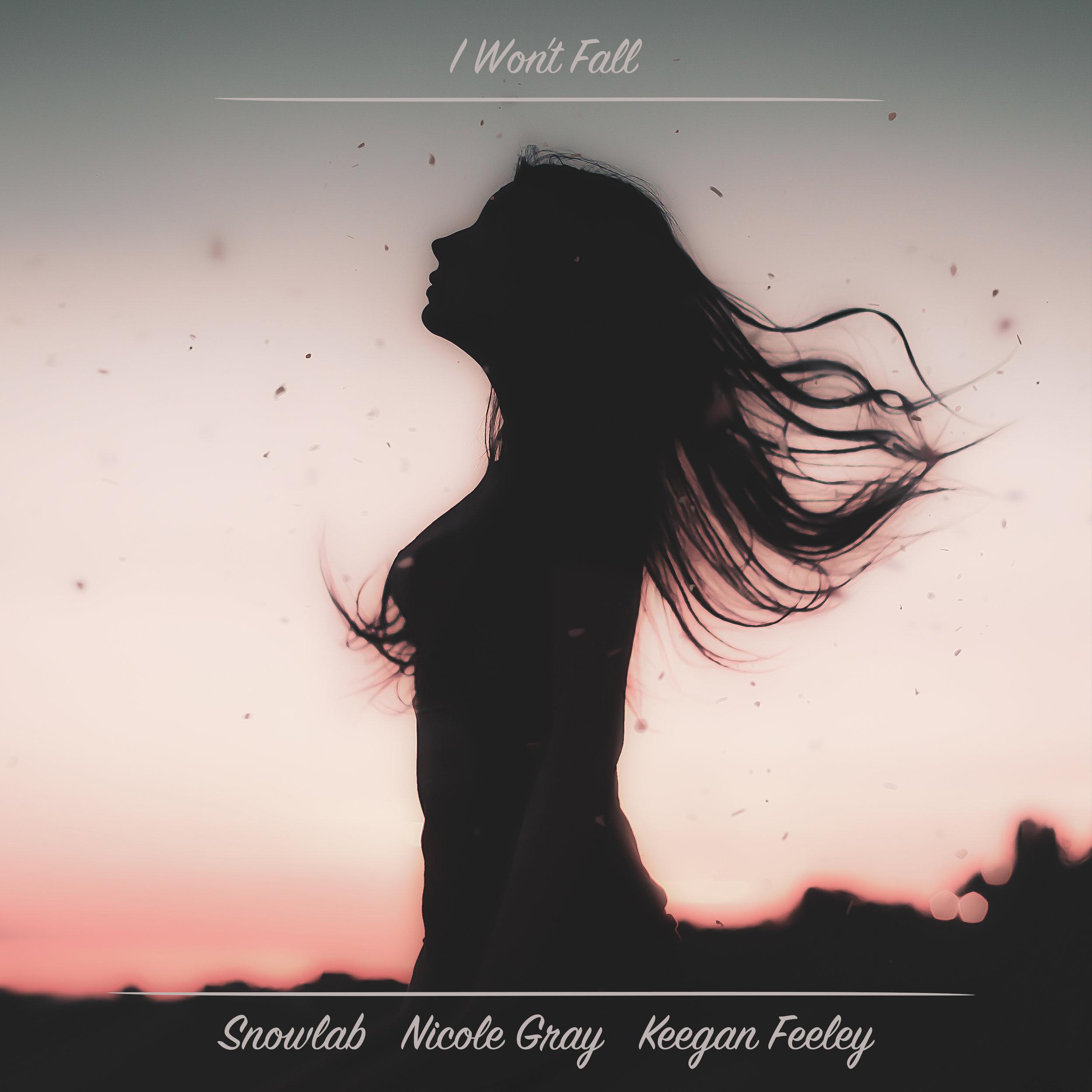SNOWLAB - I WON'T FALL (FT. NICOLE GRAY X KEEGAN FEELEY)
