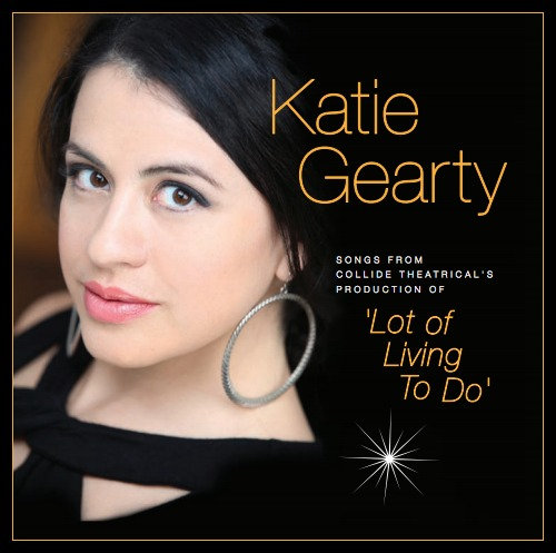 Katie Gearty • Lot of Living To Do