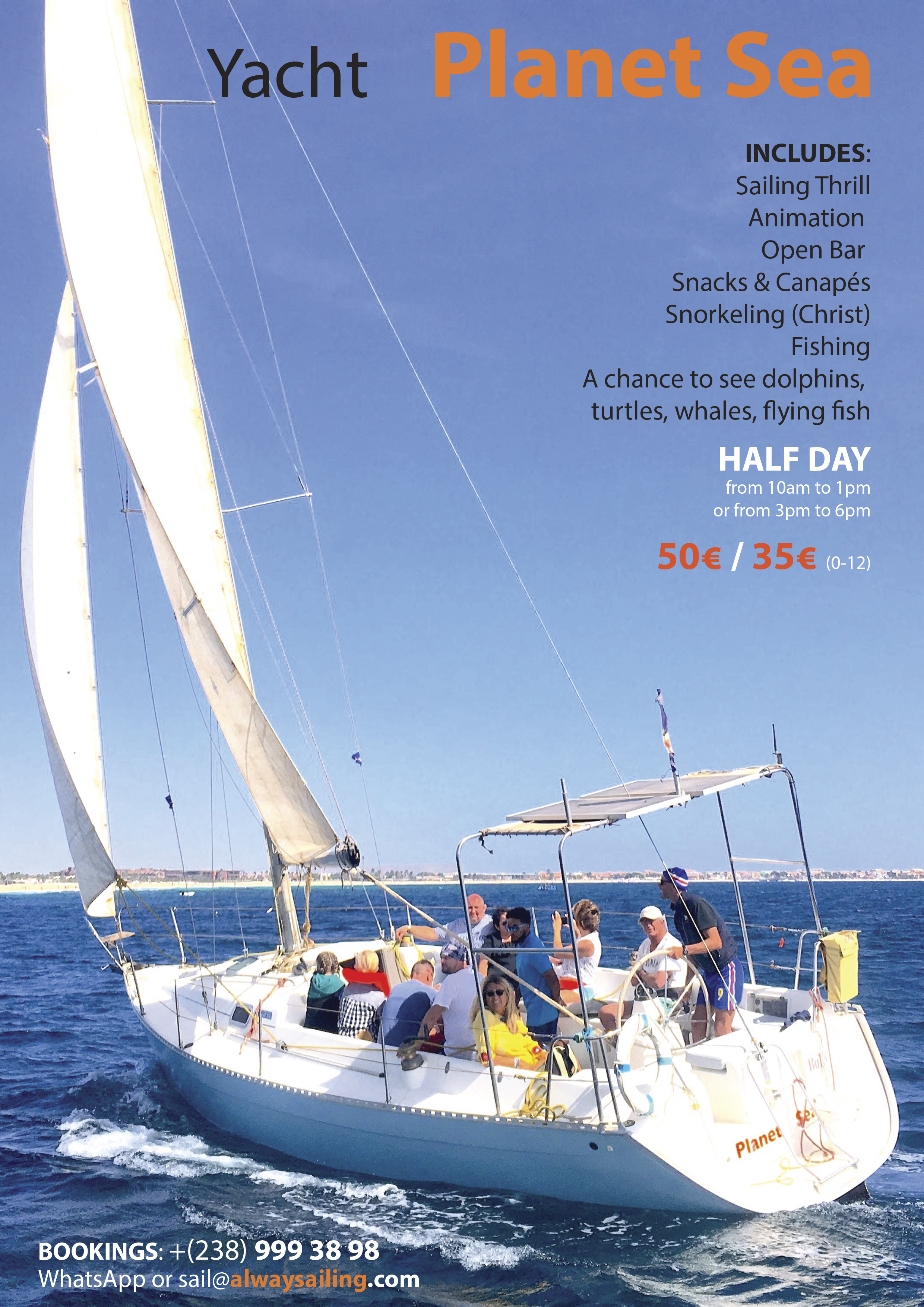 Planet Sea - This is our affordable half day trip of sailing, snorkelling, fishing, snacks, canapés, open bar, etcJoin us on Wednesdays and FridaysMornings: from 10am to 1pmAfternoons: from 3pm to 6pmAdults 50€ Children 35€ (0 - 16)