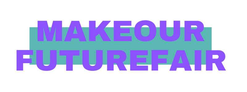 MAKEOURFUTUREFAIR (1).png