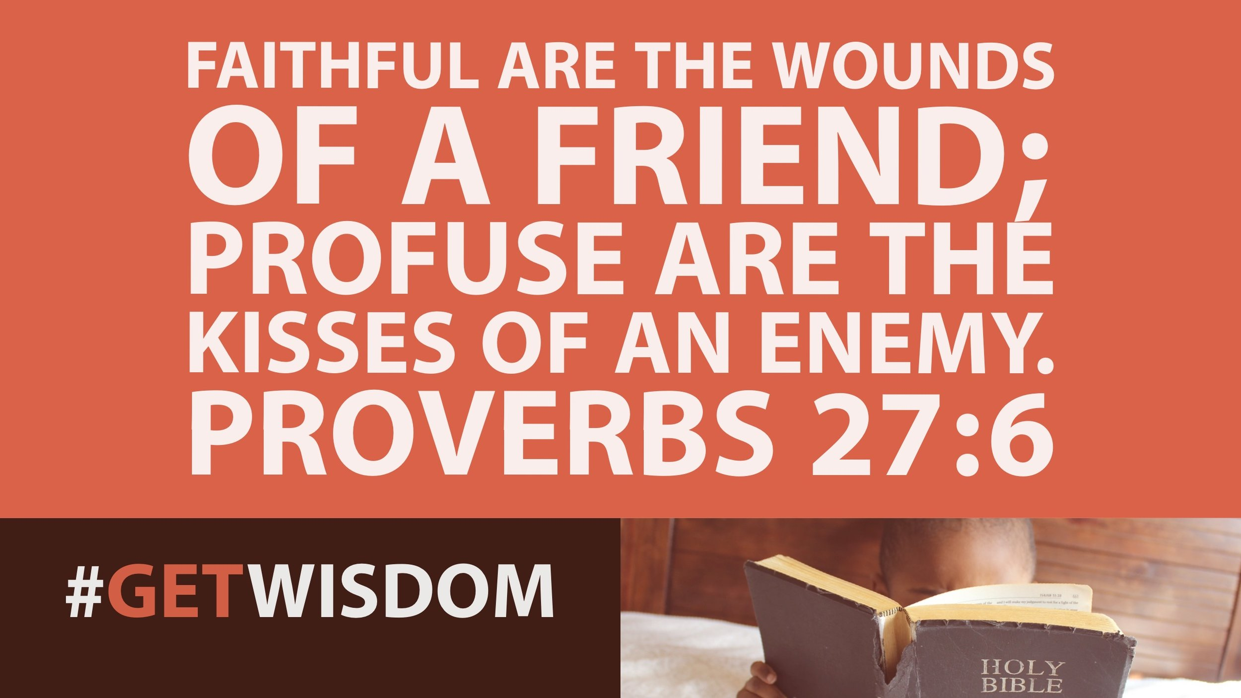 #GetWisdom 027. True Friends Are Willing To Lose You Because They Love You!