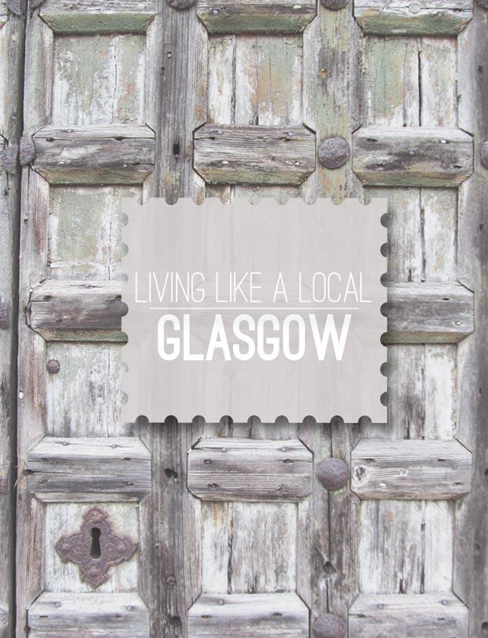 Living-Like-a-Local-Glasgow.jpg