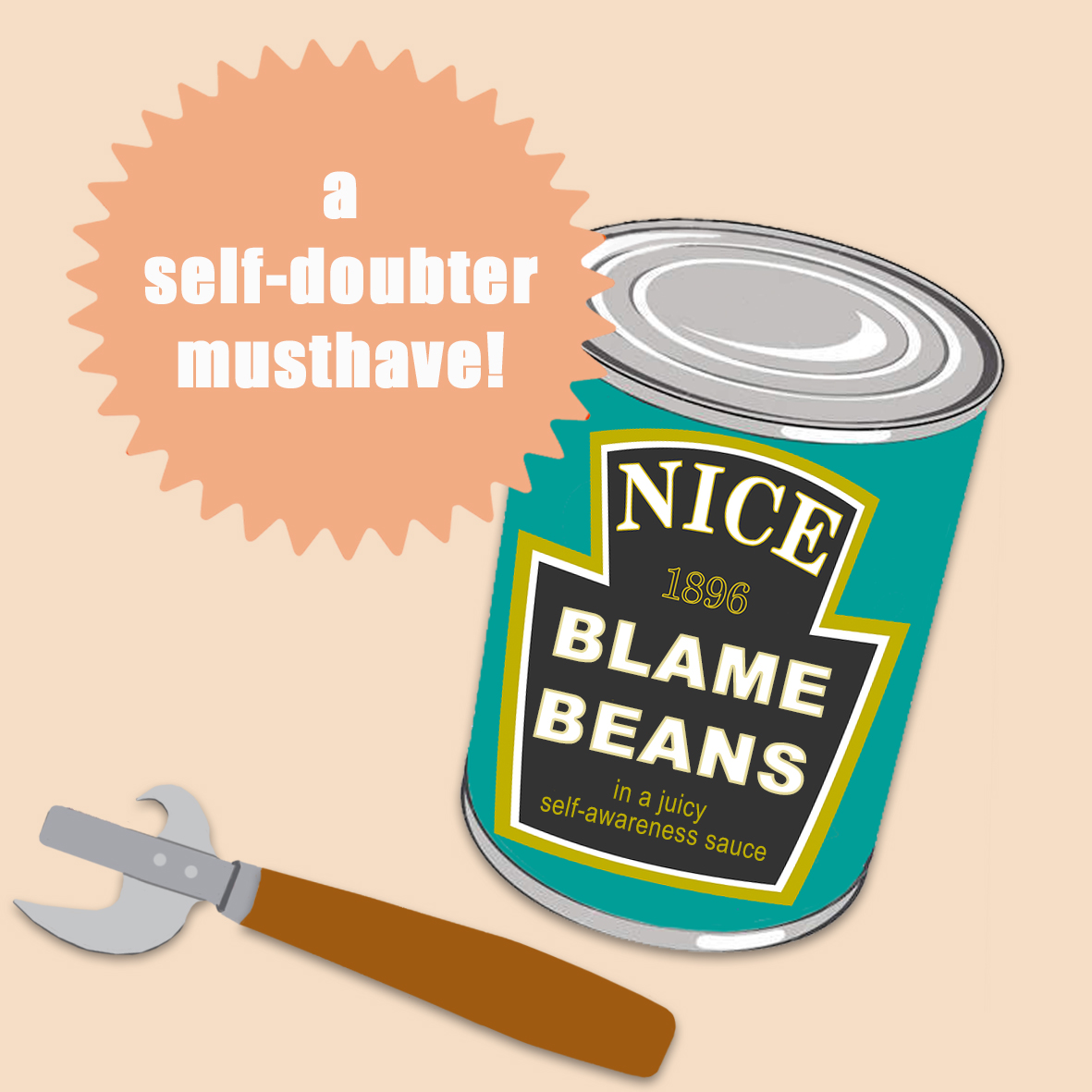 Blame Beans: a self-doubter musthave!