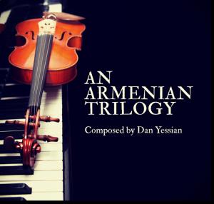 armenian trilogy concert dan yessian