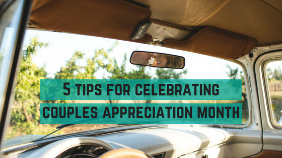 5-tips-for-celebrating-couples-appreciation-month.png