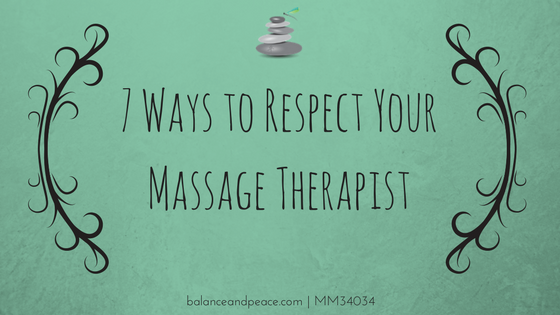 7-Ways-to-Respect-Your-Massage-Therapist.png