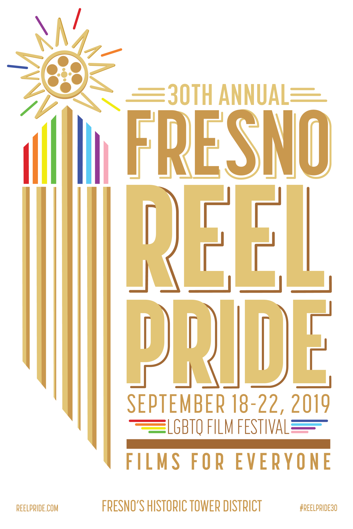 FILMS FOR EVERYONE! - Every year, it is our goal to bring a wide array of LGBTQ cinema and entertainment home to the Central Valley. With new direction, bold new ideas, and a fresh outlook, we're proud to bring this annual film festival to the community – and we can't wait to see you in September!The 30th Annual Fresno Reel Pride LGBTQ Film Festival begins Wednesday, September 18, 2019.