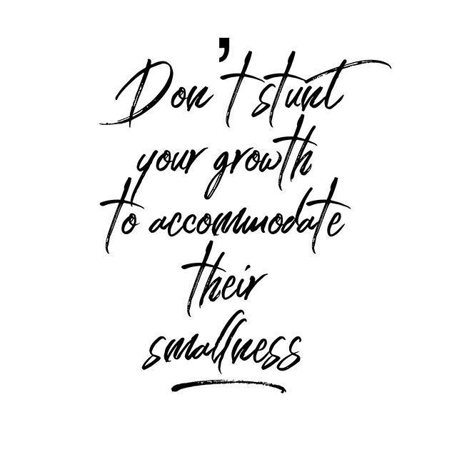 I'm going to just go ahead and say it. . If you are in any kind of relationship with someone, romantic or otherwise that requires you to stay small or stunt your growth, it is NOT a healthy relationship! . Nothing is more important then you growing into your greatness. . Anything or anyone that tries to inhibit that needs to be removed like weeds. . Blossom baby, that's what you are here for ✌🏼