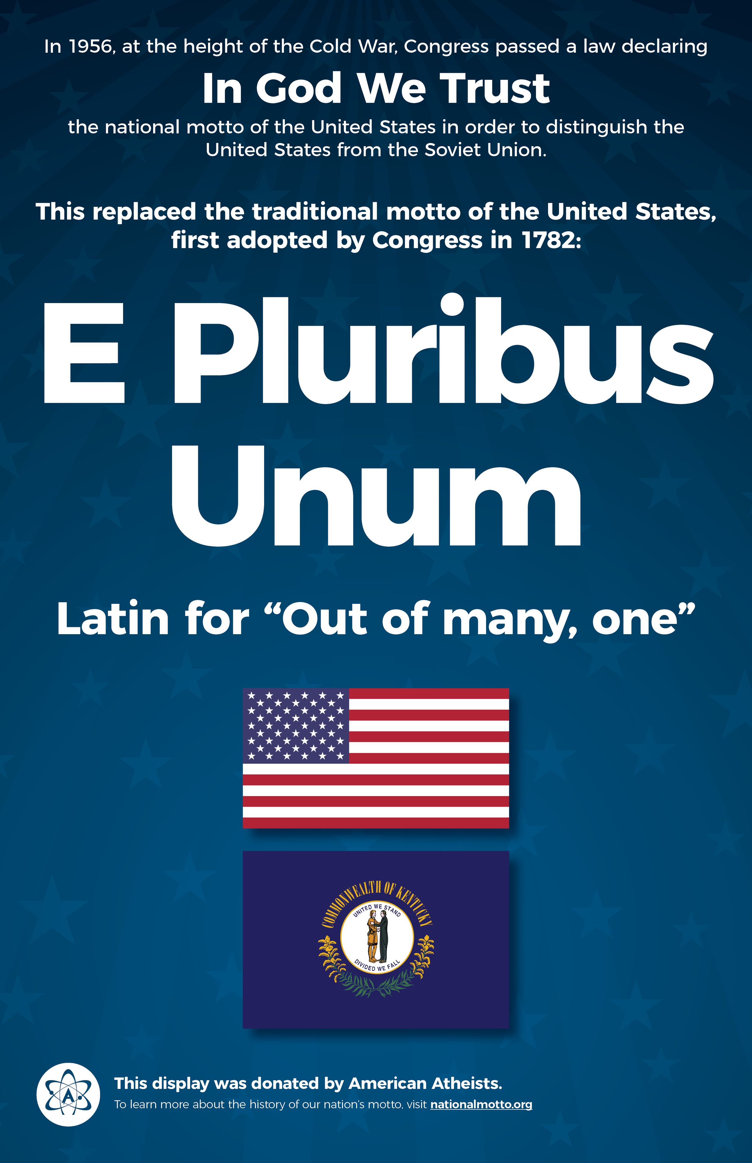 "Our posters include the legally required words ""In God We Trust"" but focus on the inclusive message of America's traditional motto: E Pluribus Unum."