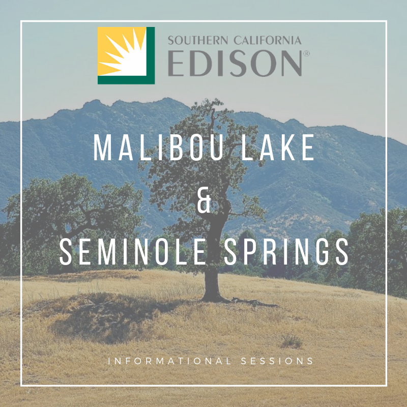 SCE + Fannie Mae in Seminole Springs&SCE in Malibou LakeJuly 13th - We have brought SCE to two, fire-affected communities. Southern California Edison is providing Seminole Springs & Malibou Lake communities with informational sessions related to rebuilding and getting energy-related support.