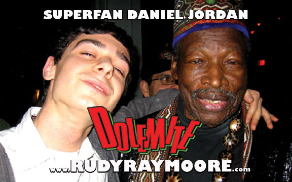 "DANIEL JORDAN - Jordan is the only artist to rap on a song with both Dolemite and Blowfly!    Check it out!     ""They say never meet your idols. Well, I met mine and he was everything I thought he would be. I wish he could be here today to see Eddie Murphy playing him in a movie. Rudy attracted some amazing people, people that I am friends with to this day, all because of him. Love you brother."""