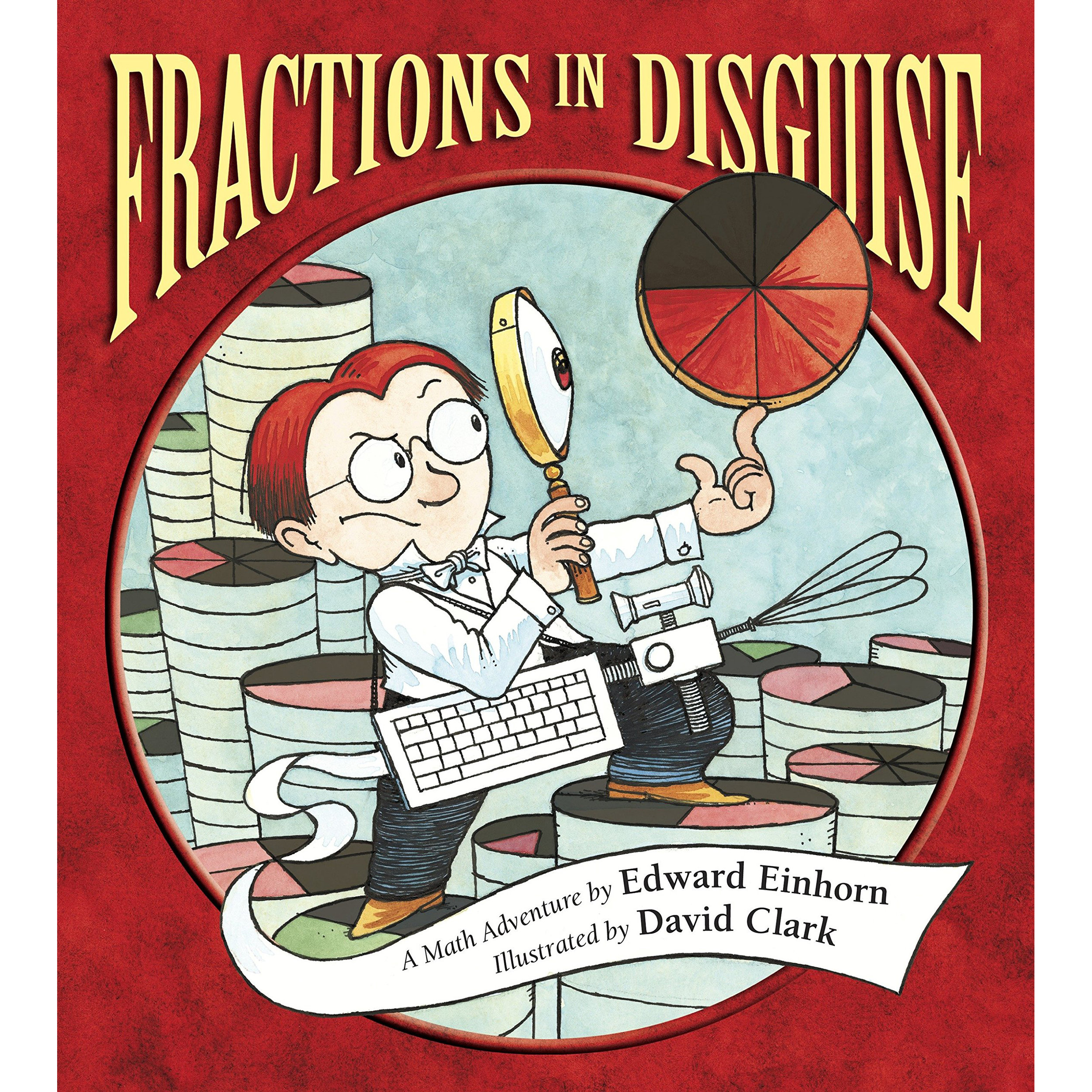 Fractions in Disguise - When a valuable fraction goes missing, George Cornelius Factor (a.k.a. GCF) vows to track it down. Knowing that the villainous Dr. Brok likes to disguise his ill-begotten fractions, GCF invents a Reducer—a tool that strips away the disguise, reducing the fraction and revealing its true form. Equal parts of action and humor add up to a wholly entertaining introduction to simplifying fractions. Illustrated by David Clark.