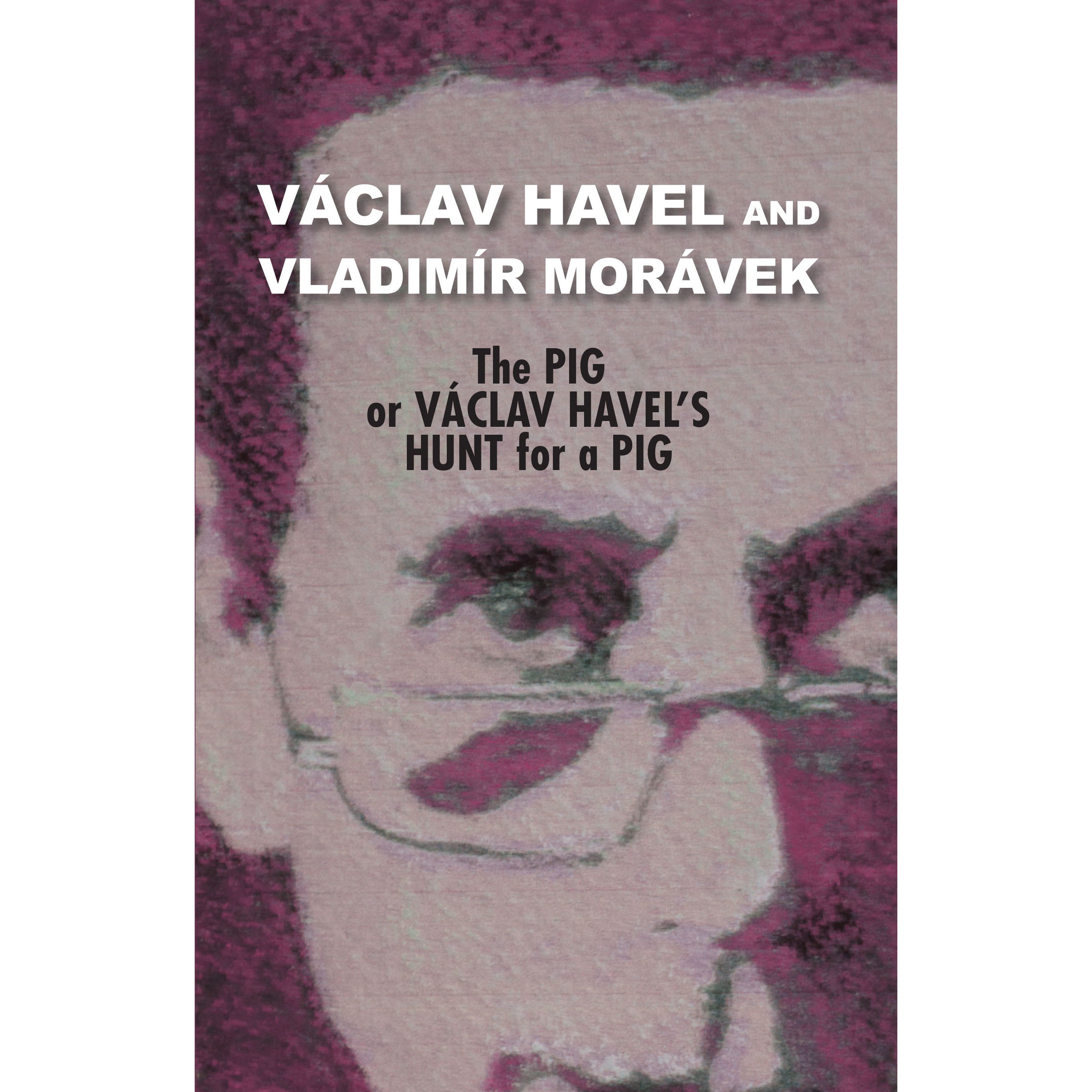 The Pig, or Václav Havel's Hunt for a Pig - Václav Havel's final theater piece, a shaggy-dog tale set at a pig roast and filled with music. Vladimír Morávek took an old dialogue of Havel's, combined it with Smetana's The Bartered Bride, and the resulting collage comments both on Communist Czechoslovakia and the post-Communist Czech era. Also included is Havel's first ever one-act: Ela, Hela, and the Hitch. Translated by Edward Einhorn. From Theater 61 Press.