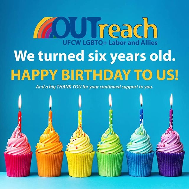 Happy Birthday OUTreach!! And thanks to all for our UFCW PRIDE!!🏳️‍🌈✊🏽😀🌈💛💙