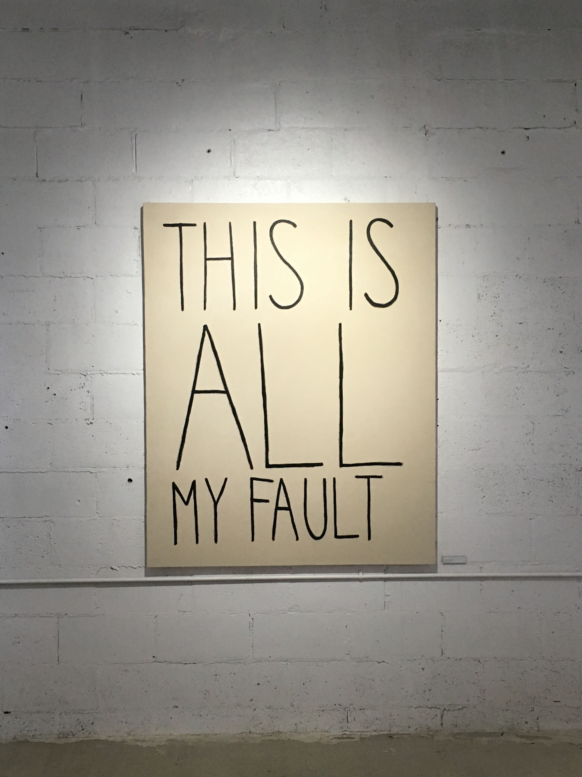 This Is All My Fault,  2017, acrylic on canvas over panel, 60 x 48 inches.