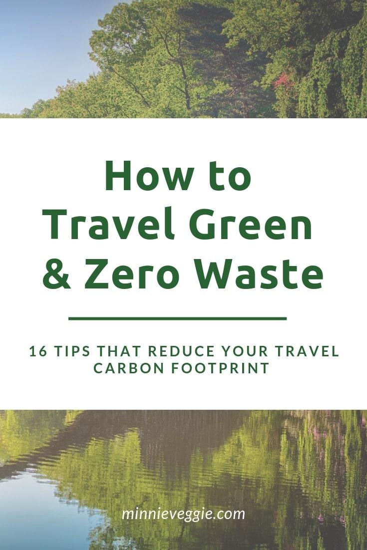 How to Travel Green Zero Waste_Reduce Travel Carbon Footprint_Minnieveggie.jpg