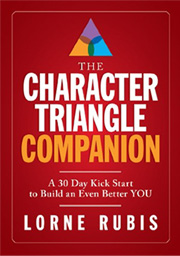 The Character Triangle Companion - A 30-Day Kick Start to Build an Even Better YOUIn my follow up, The Character Triangle Companion, you'll learn how to identify your life's purpose, find your motivation and consciously practice the core values to help you inspire others and live with greater character. This 150-page quick read is a roadmap to success for anyone looking to move goals into actions and set an intentional path towards continual improvement. In just 30 days, you'll discover how to do it now, be nice and give more.
