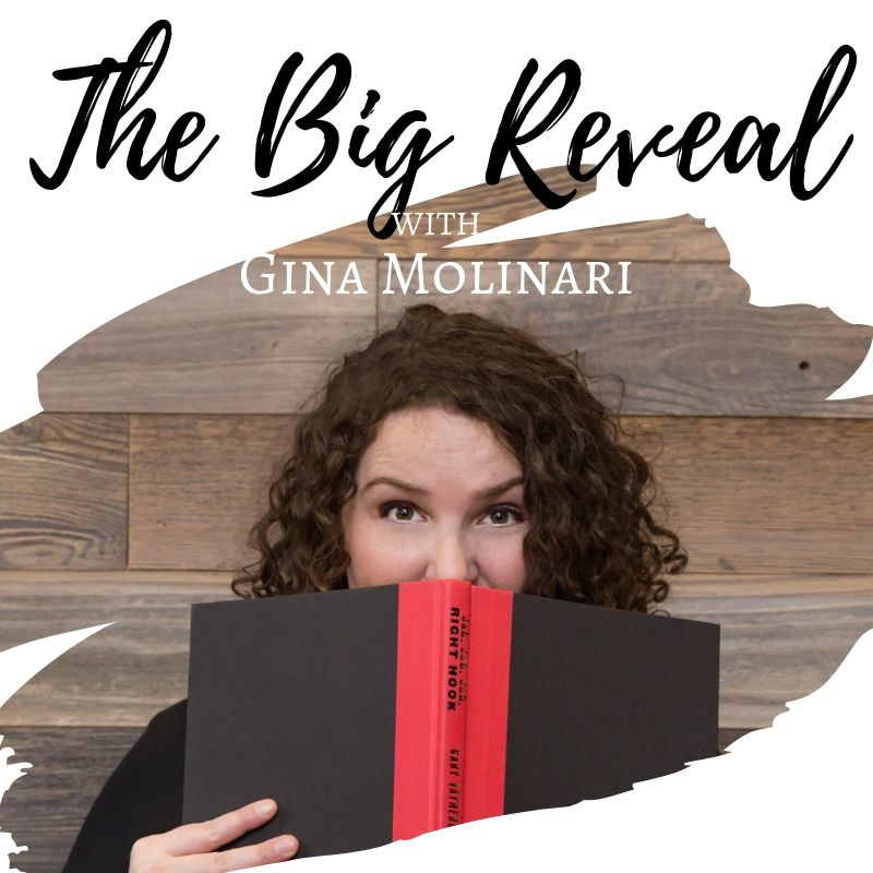The Big Reveal Podcast with Gina Molinari
