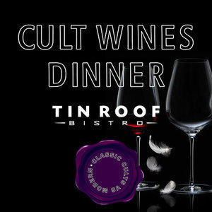 Cult Wines Dinner  Tin Roof Bistro, Manhattan Beach April 25, 2018