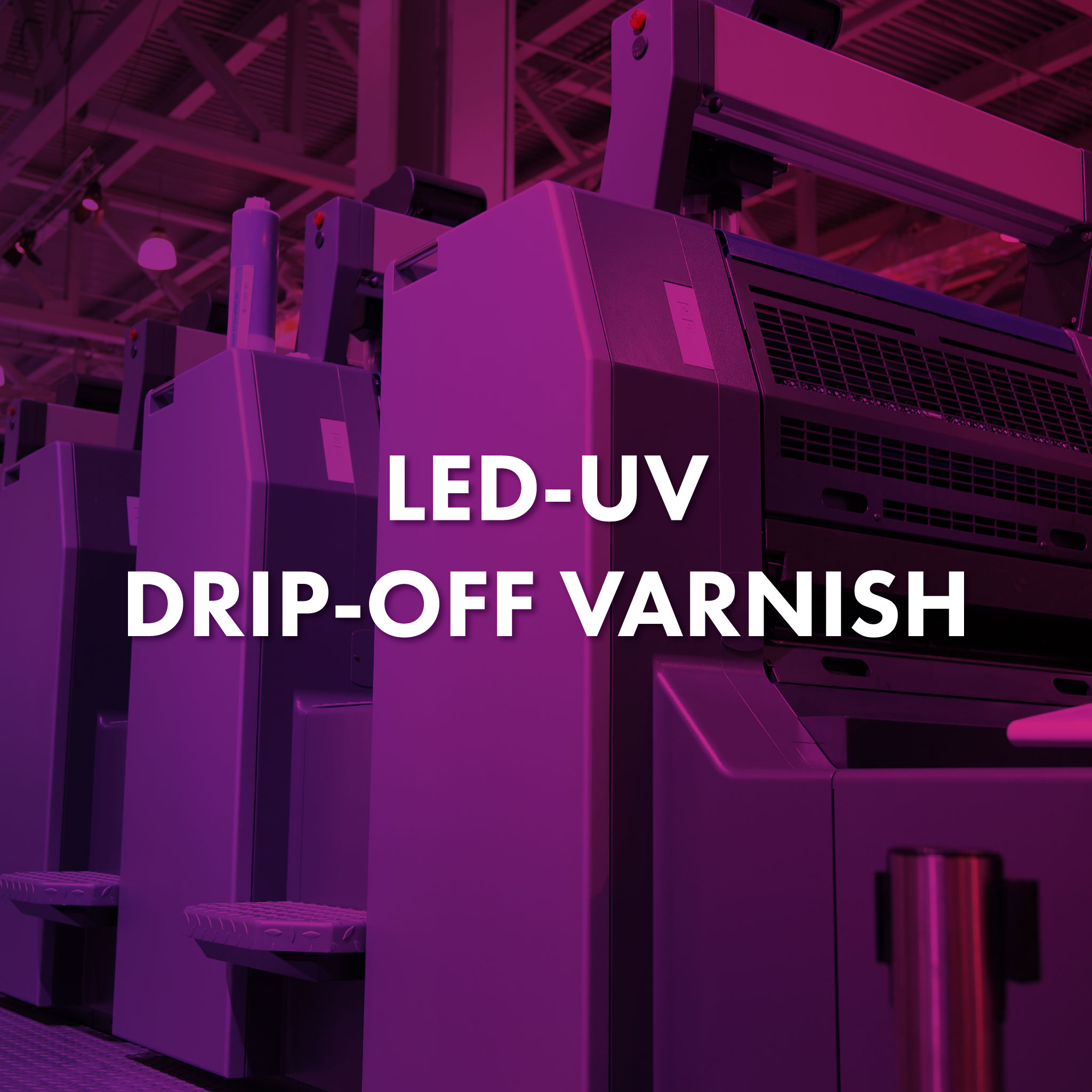 LED UV Press - Drip Off Varnish
