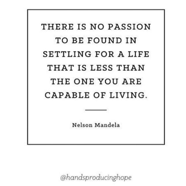 Are you settling? What is your passion and what are you going to do to live it out?