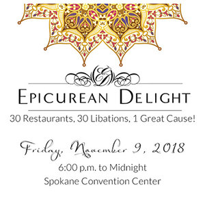 """a graphic for the Epicurean Delight that advertises """"30 Resturants, 30 Libations, 1 Great Cause! Friday, November 9, 2018, 6pm to midnight, Spokane Convention Center"""""""