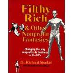 Filthy Rich and Other Nonprofit Fantasies