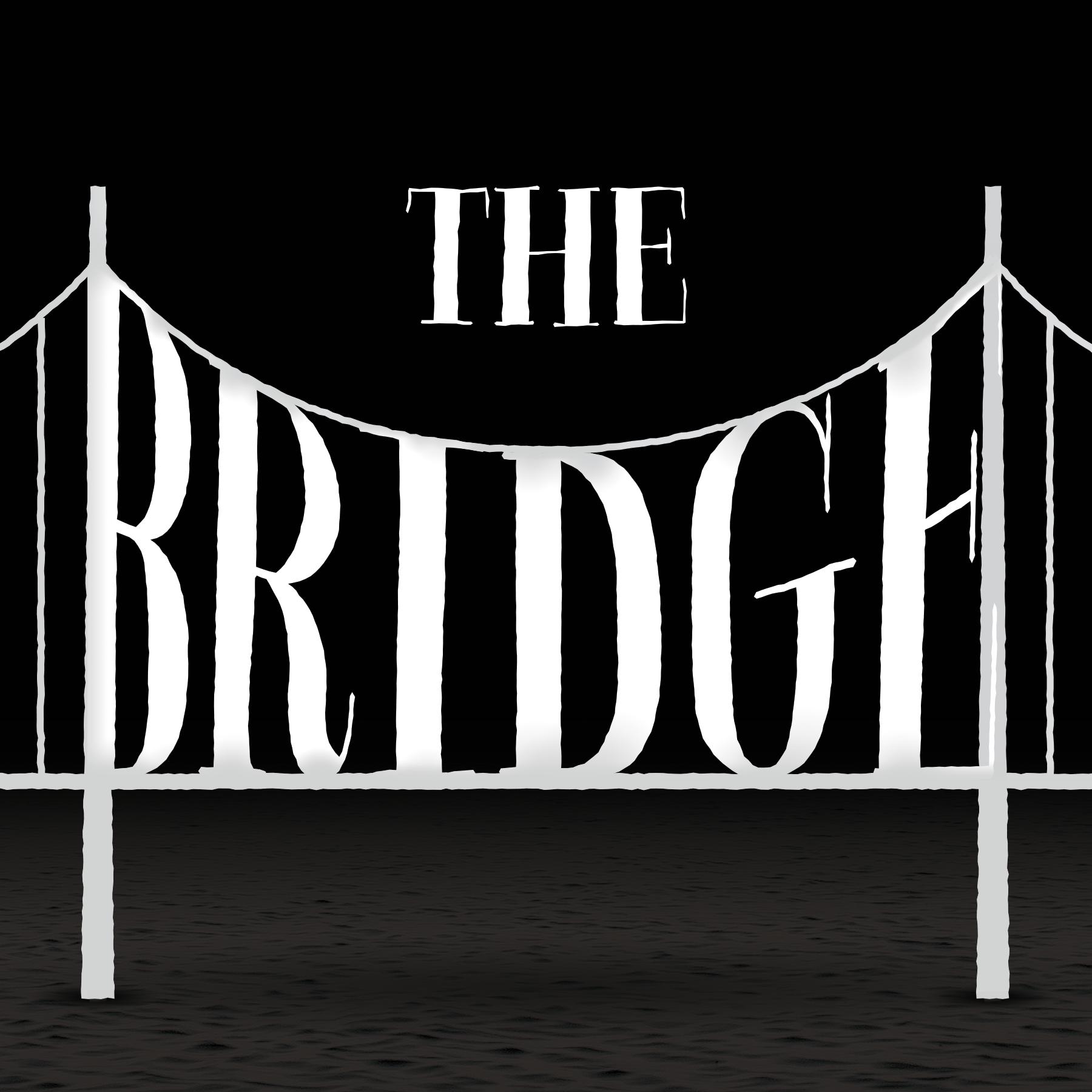the bridge - An audio drama podcast about a spooky bridge.