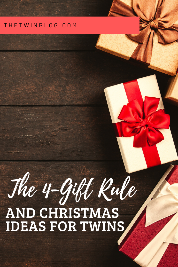The 4 Gift Rule And Christmas Ideas For Twins The Twin Blog