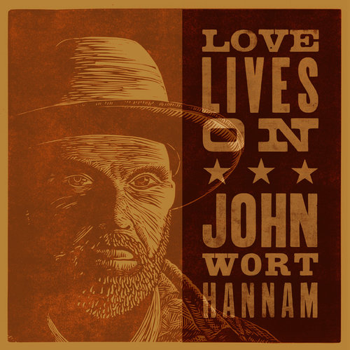JOHN WORT HANNAM  Love Lives On  Producer / Engineer / Mix  (2015)