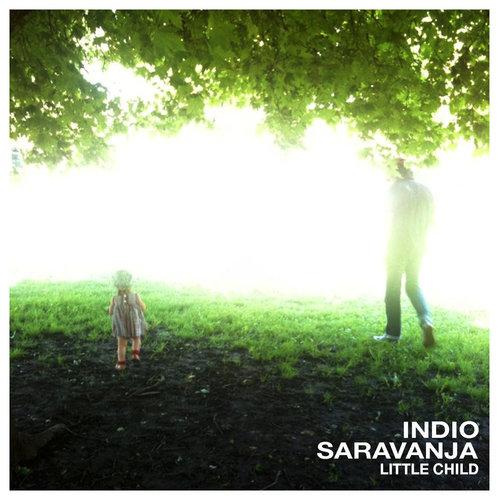 INDIE SARAVANJA  Little Child  Co Producer / Engineer / Mix  (2011)