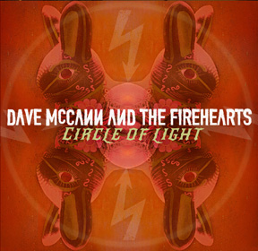 DAVE MCCANN AND THE FIREHEARTS Circle of Light  Producer / Engineer / Mix  (2014)