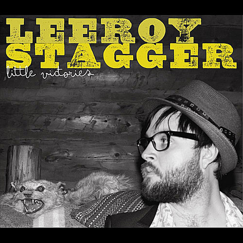 LEEROY STAGGER  Little Victories  Co Producer / Engineer with Kevin Kane  (2010)