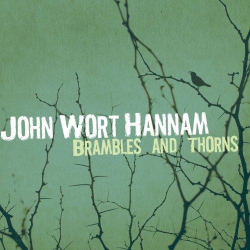 JOHN WORT HANNAM  Brambles and Thorns  Producer / Engineer  (2012)