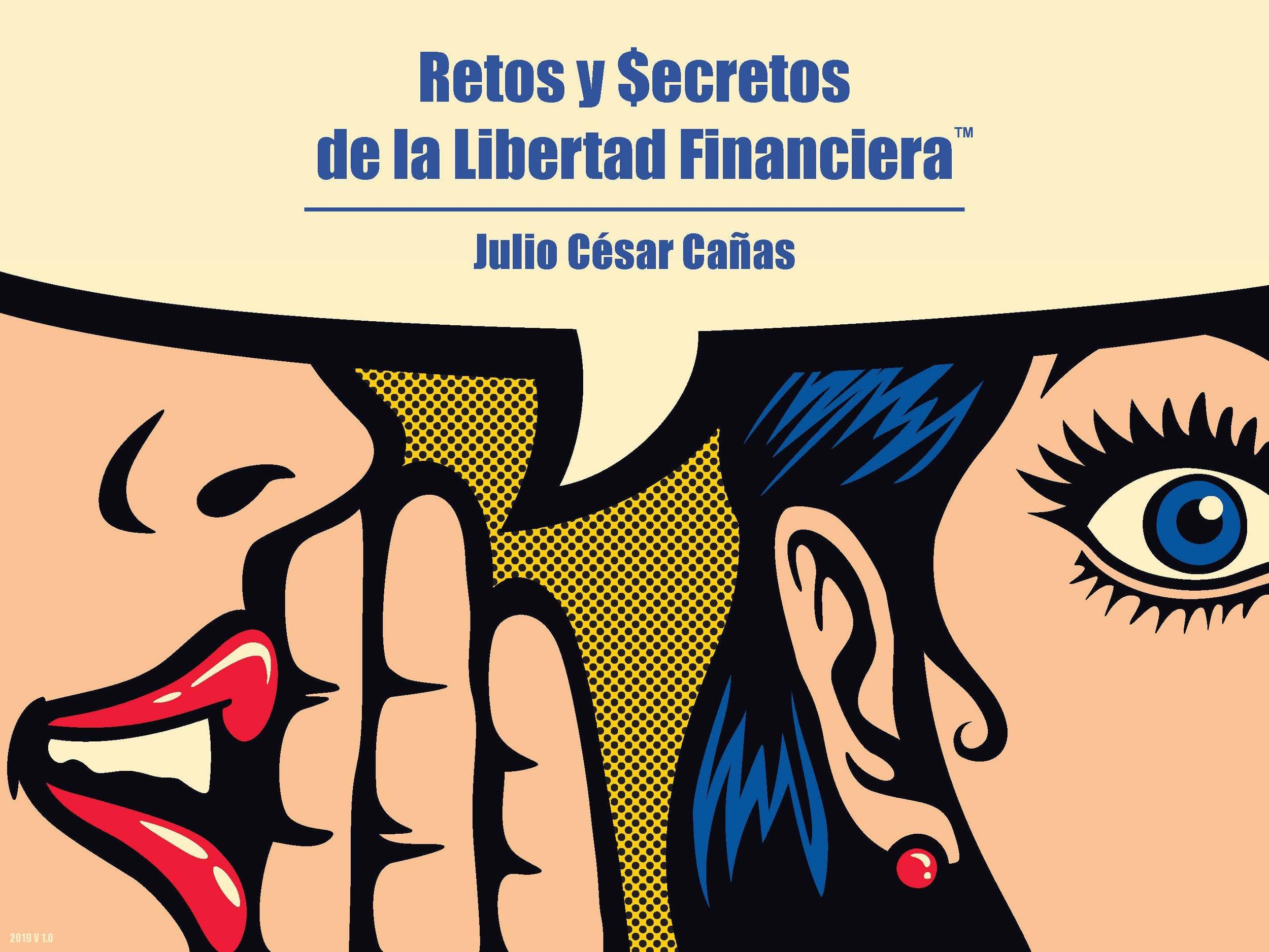 Retos y Secretos de la Libertad Financiera por Julio Cesar Cañas 1.2_Page_01.jpg