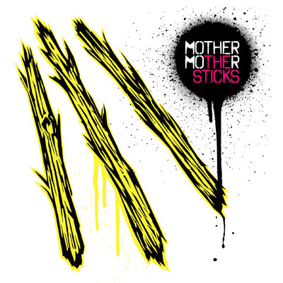 Mother Mother — The Sticks   Release date  : Sept. 18, 2012   Label  : Last Gang Records   Credit  : Producer, Engineer, Mixer, Keyboards