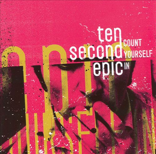 Ten Second Epic — Count Yourself In   Release date  : Aug. 10, 2006   Label  : Black Box Recordings   Credit  : Programming, Engineer, Mixer