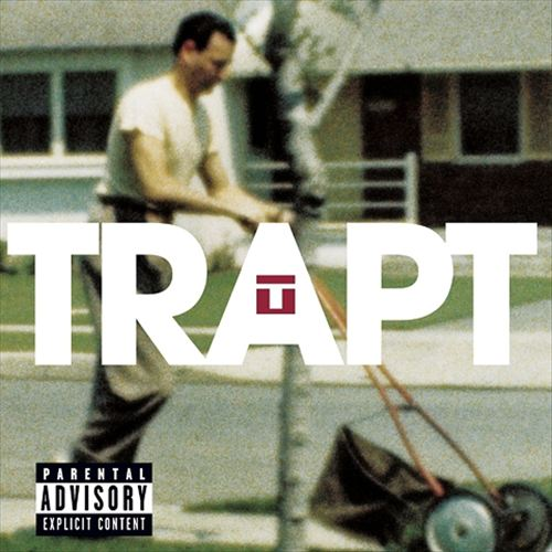 Trapt — (Self-Titled Album)   Release date  : Nov. 05, 2002   Label  : Warner   Credit  : Programming, Digital Editing